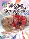 Wiggles and Squiggles: 60 Bible-based Classroom Games and Activities