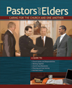 Pastors and Elders: Caring for the Church and One Another