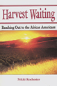 Harvest Waiting: Reaching Out to the African Americans