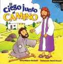 Serie ¡Escucha! ¡Mira!: El ciego junto al camino (Listen! Look! Series: Blind Man by the Road)