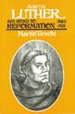 Martin Luther, Volume 1 (His Road to Reformation, 1483-1521)