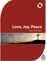 Fruit of the Spirit: Love, Joy, Peace (Downloadable)