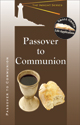 Passover to Communion