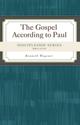 Discipleship Series:  The Gospel According to Paul