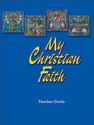 My Christian Faith - Teacher Guide