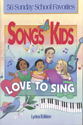 Songs Kids Love to Sing 2 Lyric Songbook