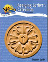 Applying Luther's Catechism Student Book (Revised)
