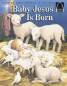 Baby Jesus Is Born - Arch Books