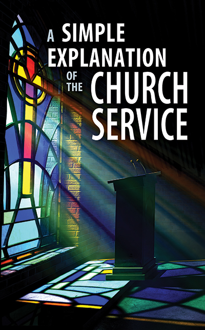 A Simple Explanation of the Church Service