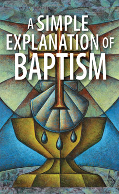 A Simple Explanation of Baptism