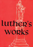 Luther's Works, Vol. 15: Ecclesiastes, Song of Solomon, and the Last Words of David (Kindle Edition)