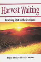 Harvest Waiting: Reaching Out to the Mexicans