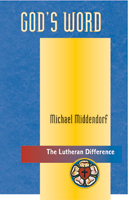 The Lutheran Difference: God's Word