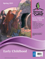 Spring Early Childhood Teacher Tools - Growing in Christ Sunday School
