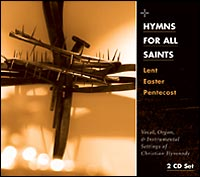 Hymns for All Saints: Lent, Easter, Pentecost (CD)