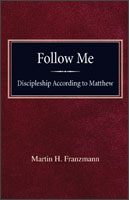 Follow Me: Discipleship According to St. Matthew