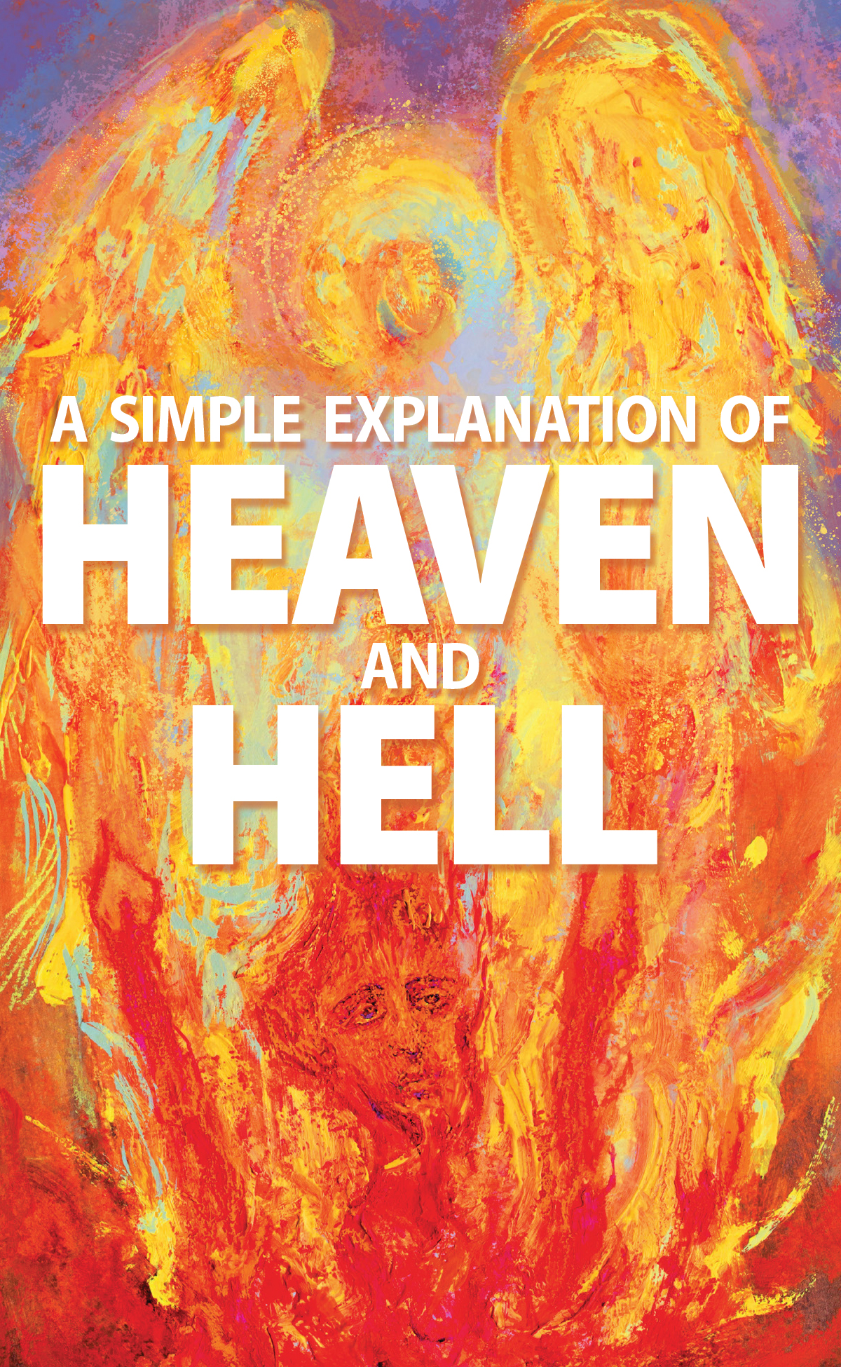 A Simple Explanation of Heaven and Hell